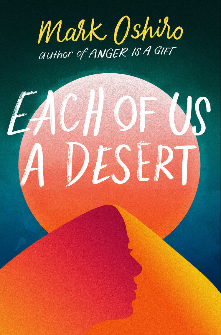 Book cover for Each of Us a Desert by Mark Oshiro. Illustration of a desert hill with a shadow of a girl's face on it. Above the hill is an orange sun against a turquoise sky.